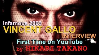 Download Video Infamous 2003 VINCENT GALLO Interview First Time on YouTube by Hikari Takano! MP3 3GP MP4