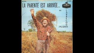 La parenté est arrivée avec Jacques Labrecque (album complet)