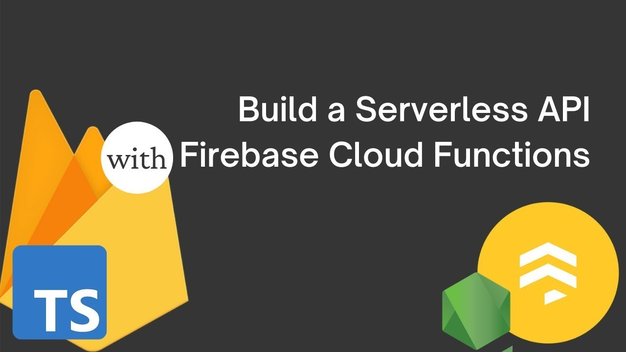 Build A Serverless API with Firebase Cloud Functions, TypeScript and Firestore