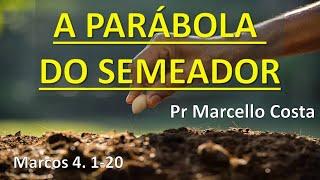 A Parábola do Semeador - Pr Marcello Costa