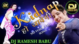 Kidnap Ho Javegi Hariyanvi Dj Song By Ramesh Babu