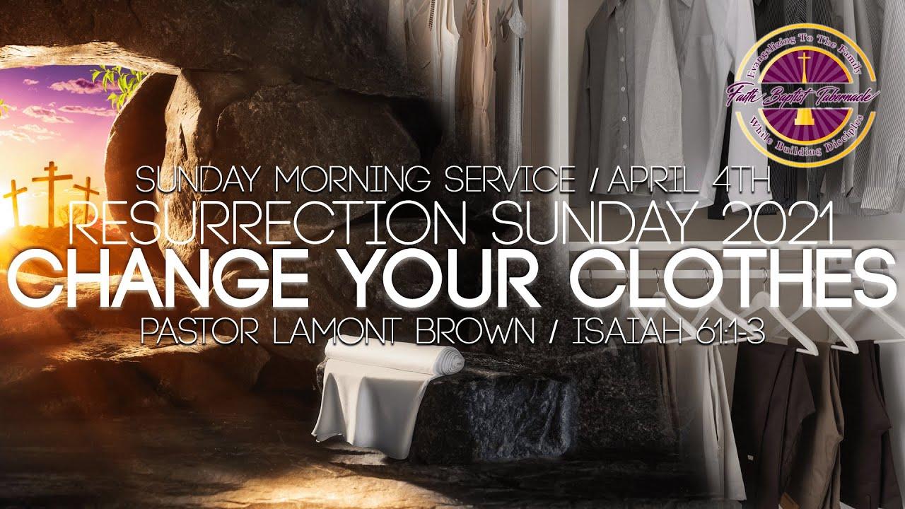 Resurrection Sunday Service 2021   April 4th   Pastor Lamont Brown   Faith Baptist Tabernacle