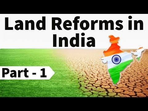 Land reforms in India - Post Independence Consolidation & Agriculture - General Studies I & III