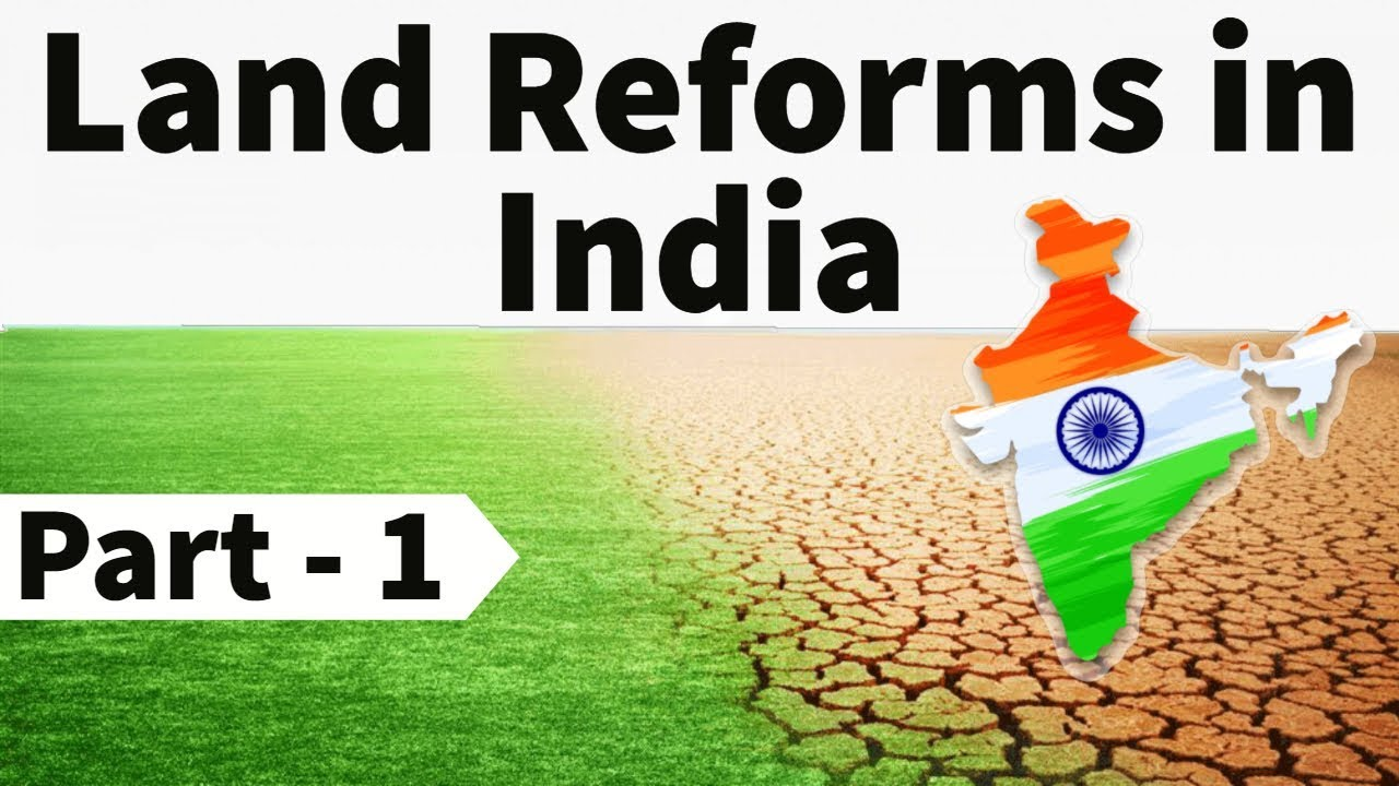 Land reforms in India Part 1 - Post Independence Consolidation &  Agriculture - GS I & III