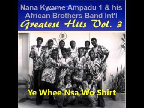 Nana Kwame Ampadu 1  Greatest Hits Vol 3 Ye Whee Nsa Wo Se Shirt