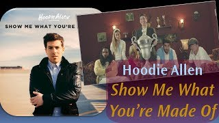 Hoodie Allen - Show Me What You