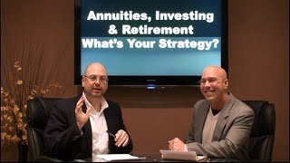 Annuities, Investing and Retirement: What's Your Strategy?