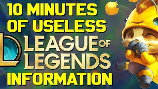 10 Minutes of Useless Information about League of Legends