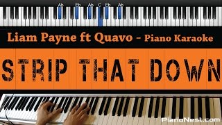 Liam Payne - Strip That Down ft Quavo - Piano Karaoke / Sing Along / Cover with Lyrics
