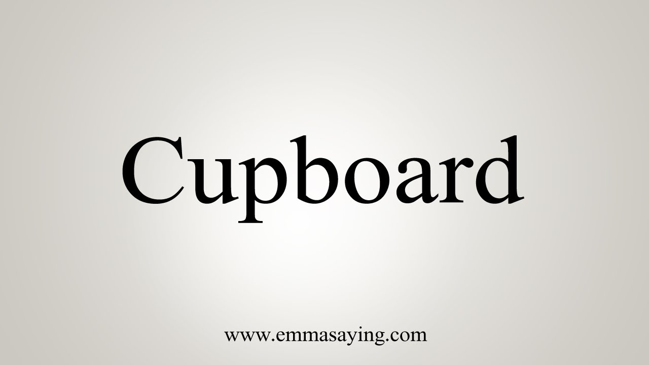 How To Say Cupboard