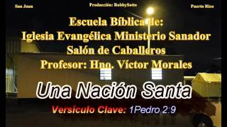 Una Nación Santa  ---   Estudio dirigido por el hno. Víctor Morales