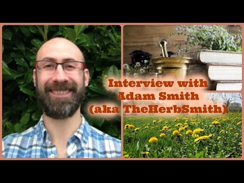 "Interview with Adam Smith - ""The HerbSmith""  *Natural medicine*, *Vaccines*, *Homeopathy* and *diet*"