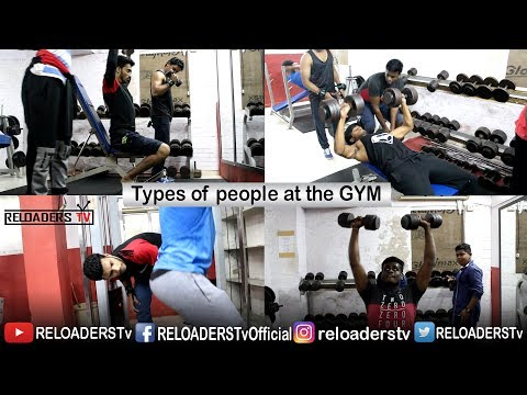 Types Of People At The Gym | RELOADERSTv