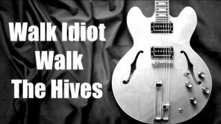 Walk Idiot Walk - The Hives  ( Guitar Tab Tutorial & Cover )