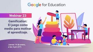 Webinar 23. Gamification: El juego como medio para motivar el aprendizaje