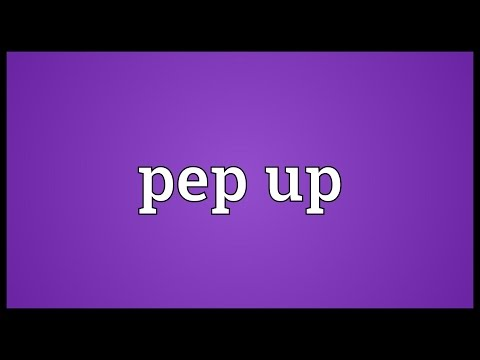 Pep Up Meaning
