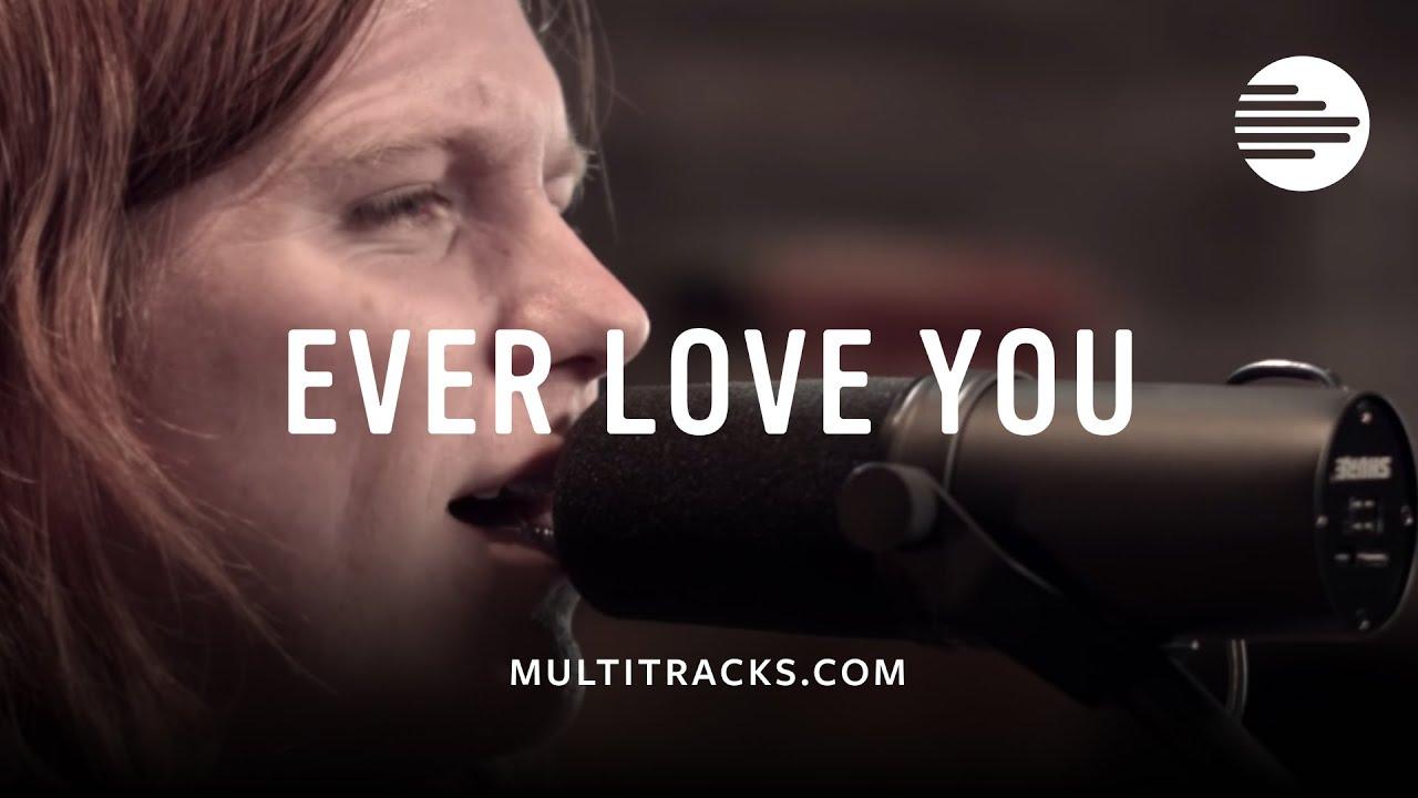 leeland-ever-love-you-multitracks-com-sessions-multitracks-com