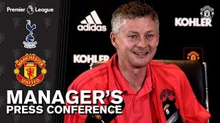 Manager's Press Conference | Manchester United v Tottenham Hotspur | Ole Gunnar Solskjaer