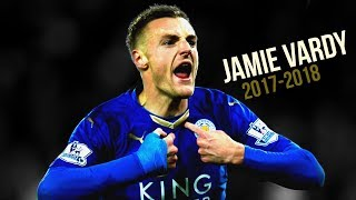 JAMIE VARDY ⚽ hes back - goals and skills 2017-2018
