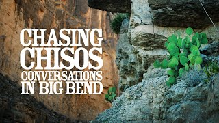 Chasing Chisos : Conversations In Big Bend National Park | 2020 Documentary | 4K | Moviesauce