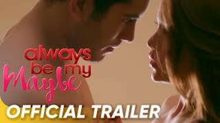 Official Trailer | 'Always Be My Maybe' | Gerald Anderson, Arci Muñoz | Star Cinema