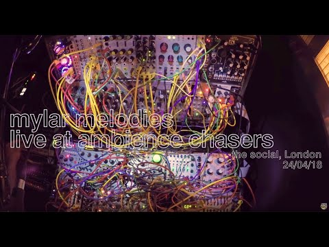 Mylar Melodies Live Ambient Modular Electro Performance at Ambience Chasers - The Social 24/04/18