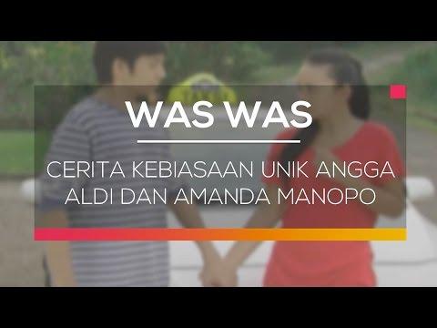 Cerita Kebiasaan Unik Angga Aldi Dan Amanda Manopo - Was Was