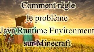Tutoriel N° 01: Comment régler le problème Java Runtime Environment sur Minecraft