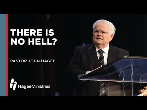 "John Hagee:  ""There is No Hell?"""
