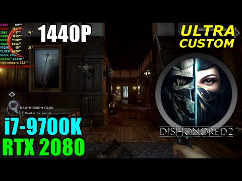Dishonored 2 RTX 2080 & 9700K 4.6GHz - Max Settings 1440P