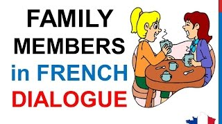 French Lesson 70 - Talking about your family members - Informal dialogue + English subtitles