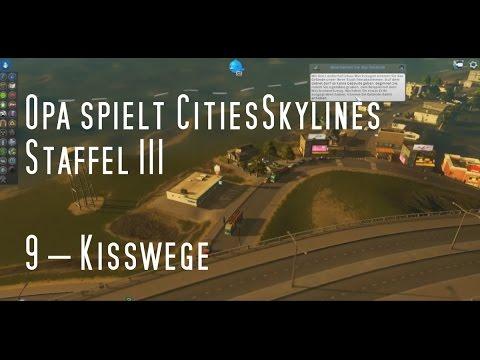 Opa spielt CitiesSkylines III – 9 – Kisswege