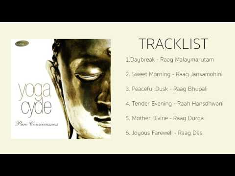 Yoga Cycle - Pure Consciousness - Pandit Ulhas Bapat & Rakesh Chaurasia - (Full album Stream)
