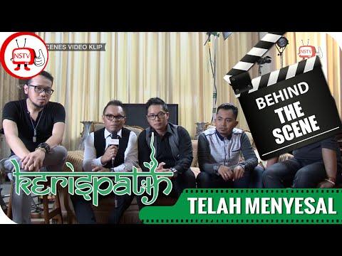 Kerispatih - Behind The Scenes Video Telah Menyesal - NSTV