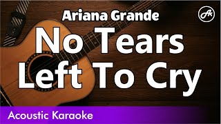 Ariana Grande - No Tears Left To Cry - Acoustic Karaoke With Lyrics