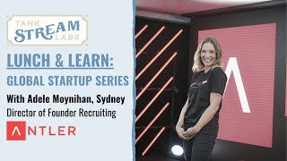 Lunch and Learn: Global Startup Series with Adele Moynihan, Sydney