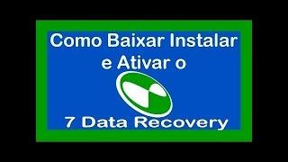 Como baixar instalar e ativar o 7 Data Recovery 2018
