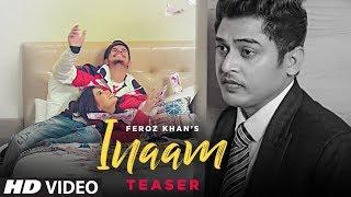 Song Teaser ► Inaam | Feroz Khan | Releasing on 20 December 2019