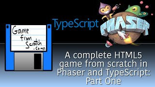 Creating a complete HTML5 game from scratch using Phaser and TypeScript Part One