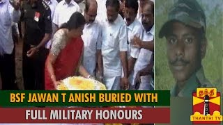 BSF Jawan T Anish Buried with Full Military Honours in his Native – Thanthi TV