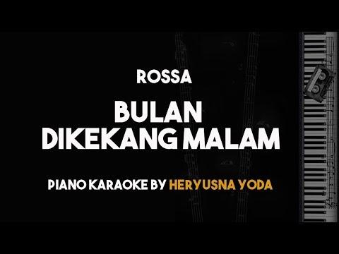 Bulan Dikekang Malam - Rossa (ost Ayat-ayat Cinta 2) Piano Karaoke