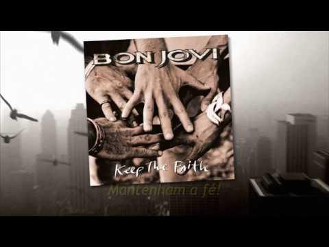 Bon Jovi - Keep the Faith (Tradução para Português/Brasil)