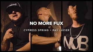 Cypress Spring - No More Fux (feat. Ray Luzier)