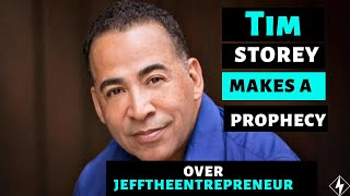 Tim Storey Makes A Prophecy Over Jeff The Entrepreneur
