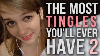 ASMR The MOST TINGLES You'll EVER HAVE 2! (I'm Serious, Try It)