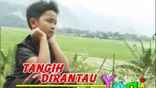 POP MINANG POPULER YOGIE NANDES CILIK -  TANGIH DIRANTAU