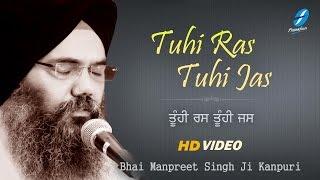 Tuhi Ras Tuhi Jas - Bhai Manpreet Singh Ji Kanpuri - New Shabad kirtan Gurbani