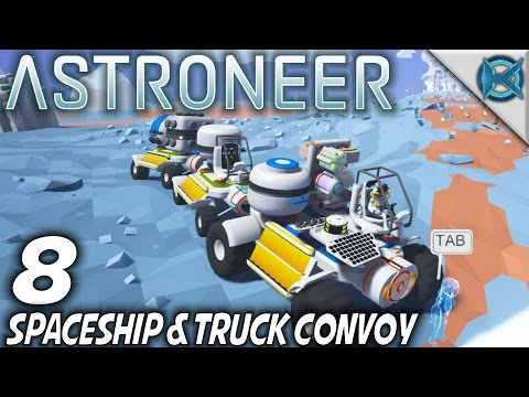 Astroneer | EP 8 | Spaceship & Truck Convoy | Let's Play Ast