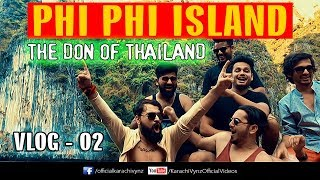 PHI PHI ISLAND | THE DON OF THAILAND | VLOG | Karachi Vynz Official