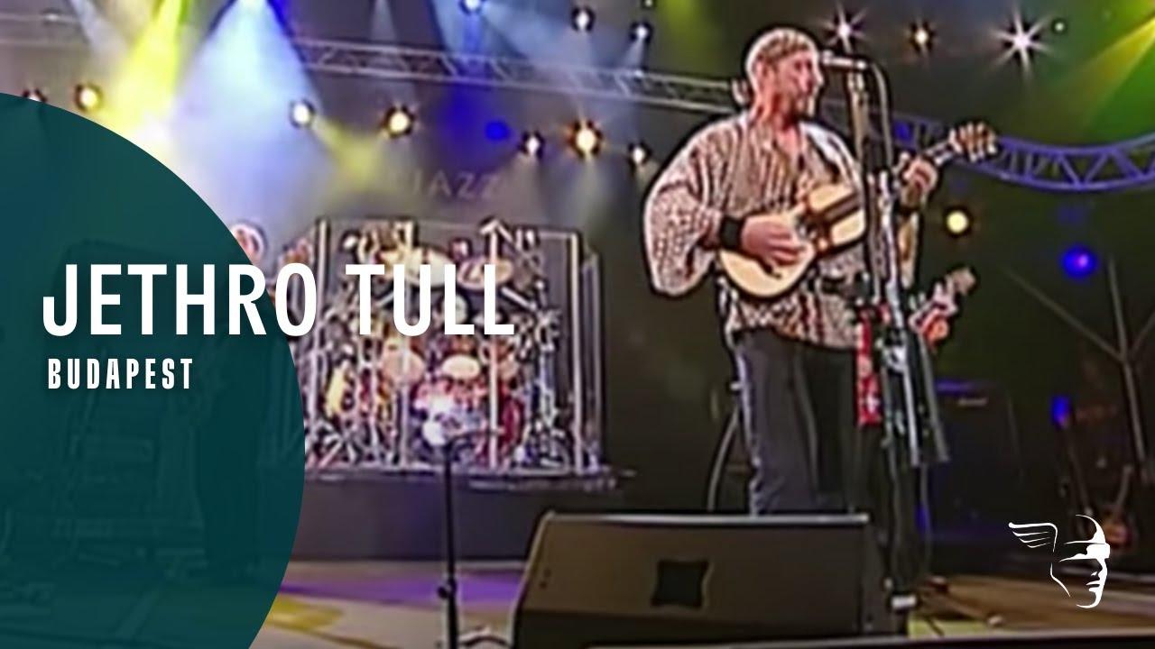 Jethro Tull - Budapest (Around the World Live)